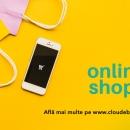 Câteva lucruri pe care ar trebui să le știi despre un shop online...